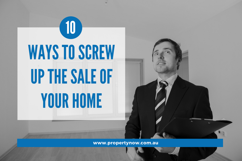 a graphic image of an agent and the text '10 Ways To Screw Up The Sale Of Your Home'
