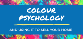a graphic image with a colourful background and the text 'Colour Psychology And Using It To Sell Your Home'