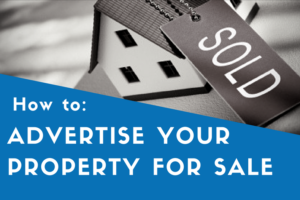 a graphic image with the text 'How to: Advertise Your Property For Sale'